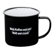 """Contorion Metall-Tasse """"Mein Kaffee und ich? Heiß und stark!"""""""